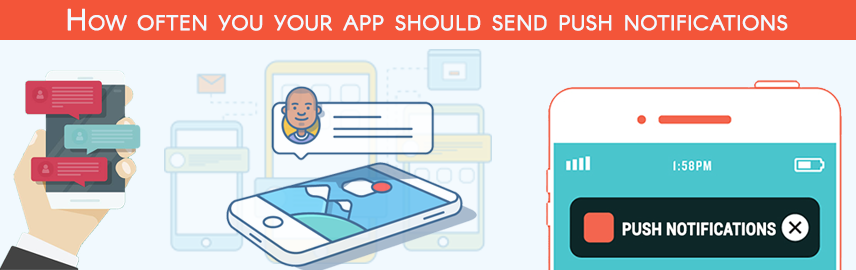 How often you your app should send push notifications