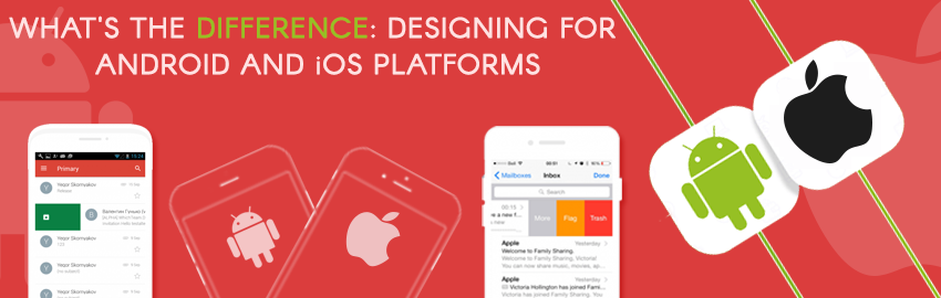 What's the difference Designing for Android and iOS platforms