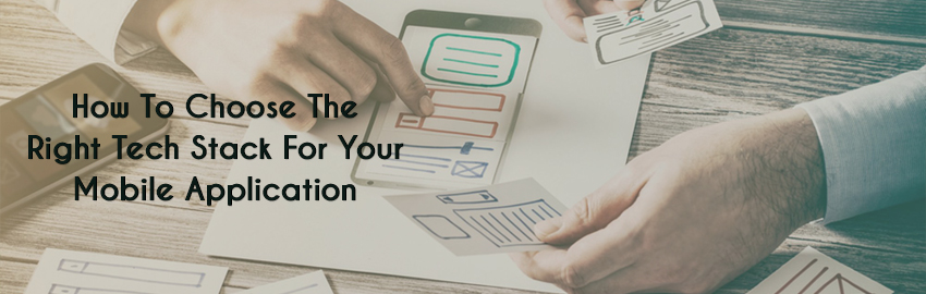 How to choose the right tech stack for your mobile application - Promatics Technologies