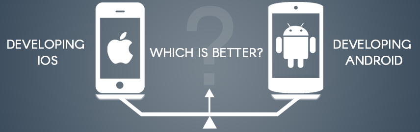 Developing for iOS or developing for Android Which is better - Promatics Technologies