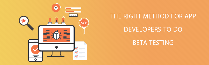 The right method for app developers to do beta testing - Promatics Technologies