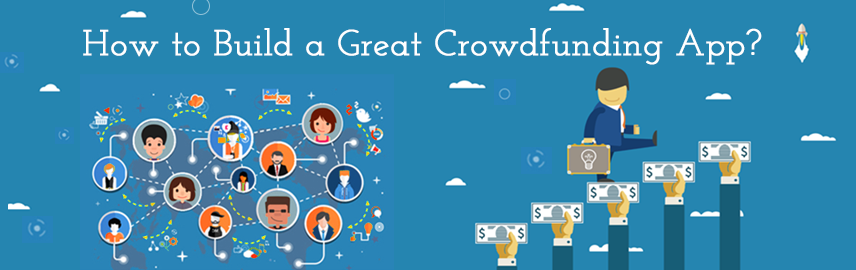 How to build a great crowdfunding app - Promatics Technologies