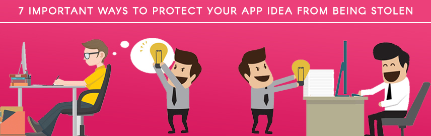 7 important ways to protect your app idea from being stolen - Promatics Technologies