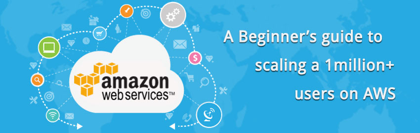 A Beginner's guide to scaling a 1 million+ users on AWS