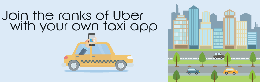 Join the ranks of Uber with your own taxi app