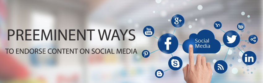 Preeminent ways to endorse content on social media