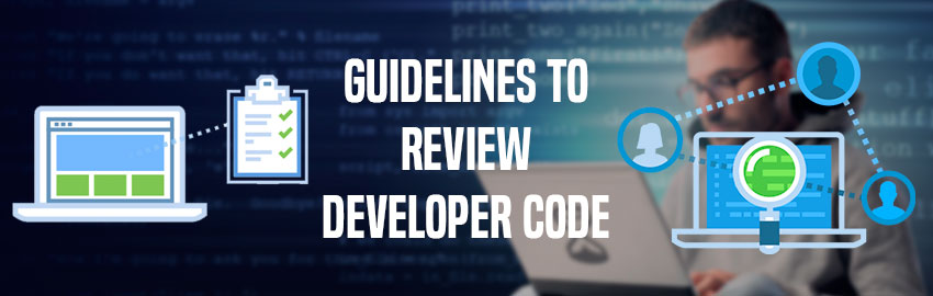 Guidelines to review Developer Code