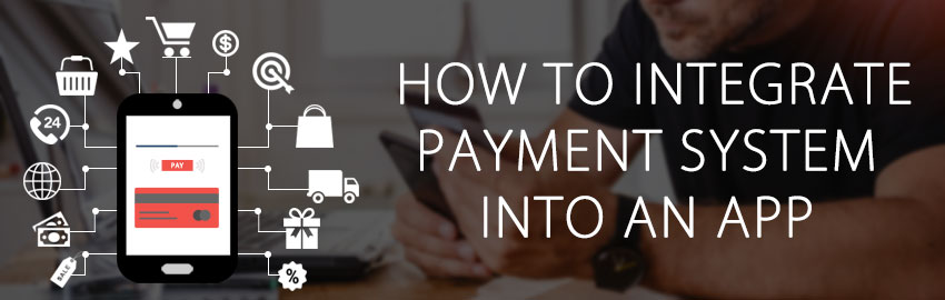 How to integrate payments system into an app