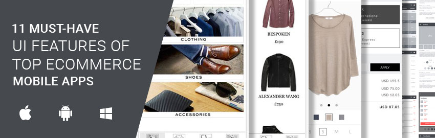 11 must-have UI features of top ecommerce mobile apps