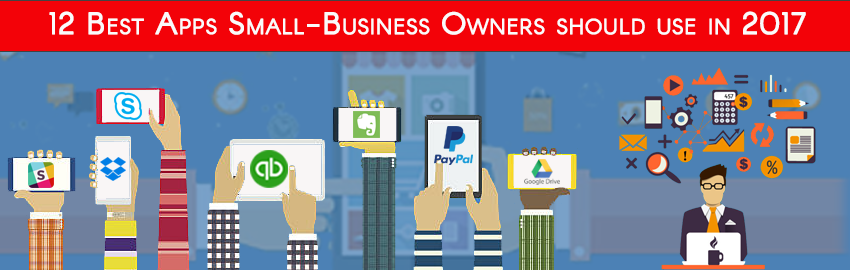 Apps Small-Business Owners should use in 2017