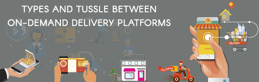 Types and tussle between on-demand delivery platforms