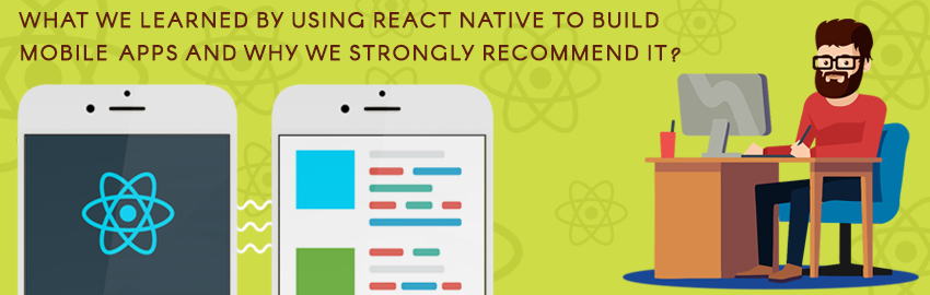 What we learned by using react native to build mobile apps n Why we strongly recommend it