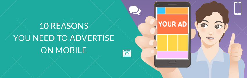 10 reasons you need to advertise on mobile - Promatics Technologies