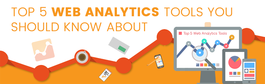 Top 5 web analytics tools you should know about - Promatics Technologies