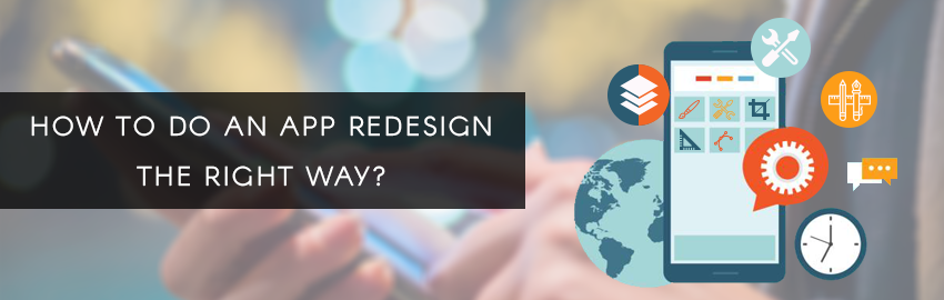 How to do an app redesign the right way - Promatics Technologies