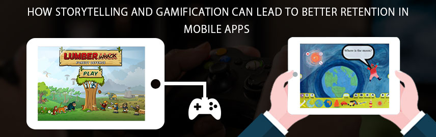 How storytelling and gamification can lead to better retention in mobile apps - Promatics Technologies