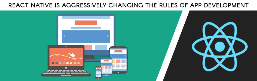 React Native is aggressively changing the rules of app development - Promatics Technologies