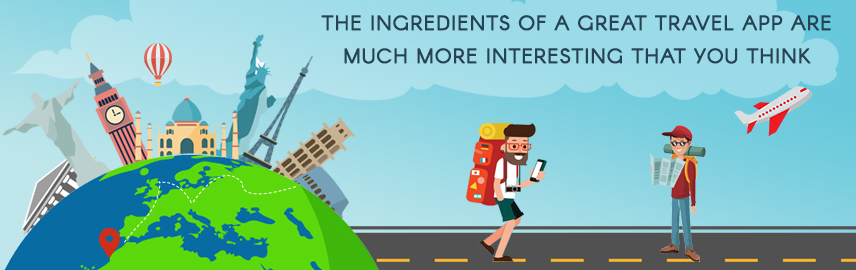 The ingredients of a great travel app are much more interesting that you think-Promatics Technologies