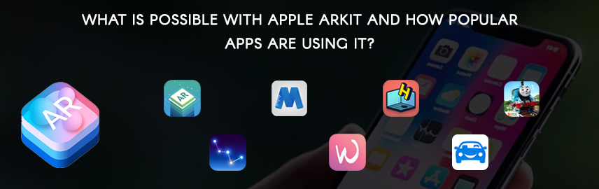 What is possible with Apple Arkit and how popular apps are using it - Promatics Technologies