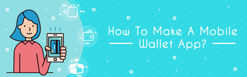 How To Make A Mobile Wallet App - Promatics Technologies