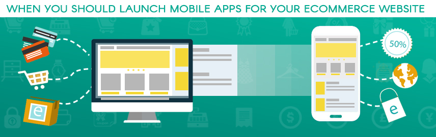 When you should launch mobile apps for your ecommerce website - Promatics Technologies