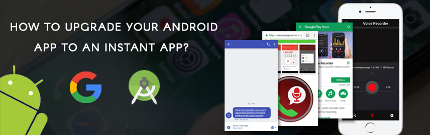 How to upgrade your android app to an instant app - Promatics Technologies
