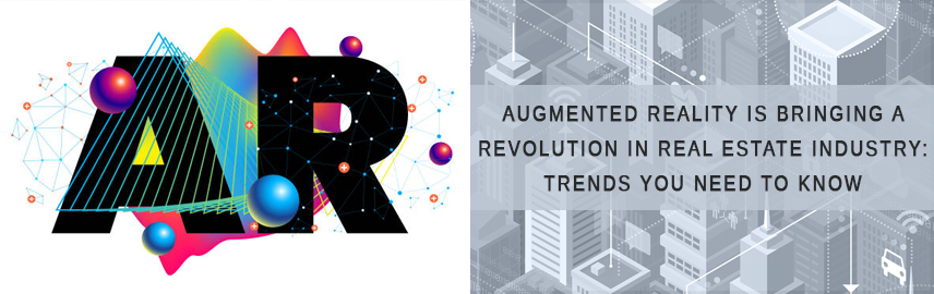 Augmented Reality is bringing a revolution in Real Estate industry Trends you need to know - Promatics Technologies