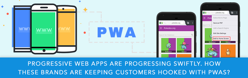 Progressive Web Apps are progressing swiftly How these brands are keeping customers hooked with PWAs-Promatics Technologies
