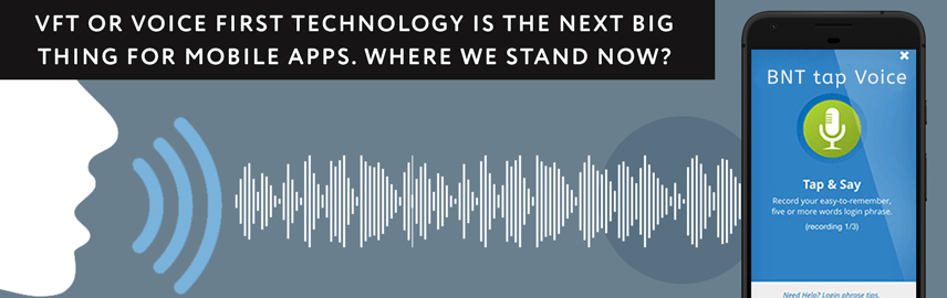 VFT or Voice First Technology is the next big thing for mobile apps Where we stand now-Promatics Technologies