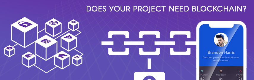 Does your project need blockchain-Promatics Technologies