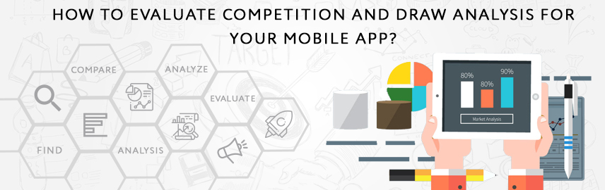 How to evaluate competition and draw analysis for your mobile app-Promatics Technologies