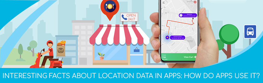 Interesting facts about Location data in apps How do apps use it - Promatics Technologies