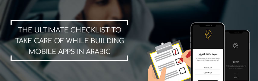 The ultimate checklist to take care of while building mobile apps in Arabic - Promatics Technologies