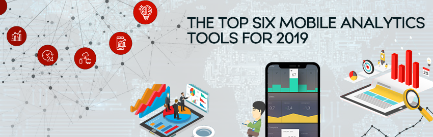 The top six mobile analytics tools for 2019 - Promatics Technologies