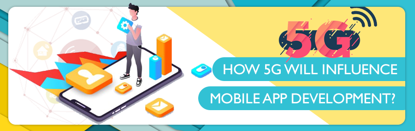 How-5G-Will-Influence-Mobile-App-Development-Promatics-Technologies