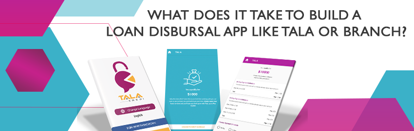 What Does It Take to Build a Loan Disbursal App Like Tala or Branch-Promatics Technologies