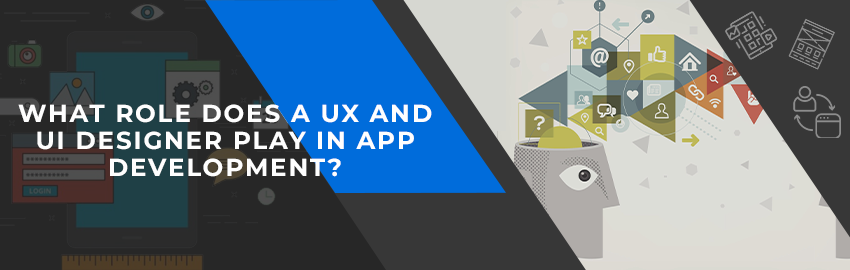 What Role Does a UX and UI designer Play in App Development-Promatics Technologies