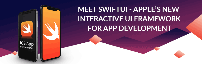 Meet SwiftUI - Apple's New Interactive UI Framework for app