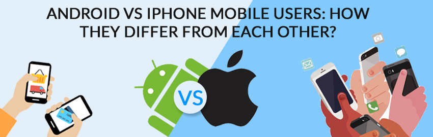 Android vs iPhone mobile users How they differ from each other-Promatics Technologies
