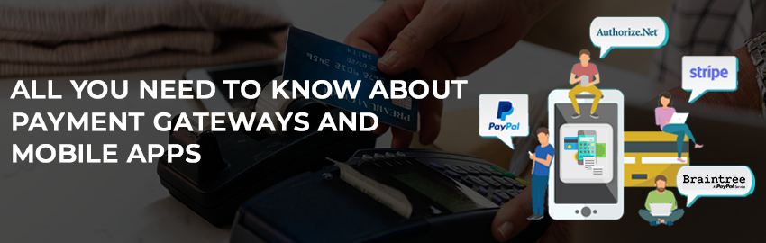 All you need to know about Payment Gateways and Mobile Apps - Promatics Technologies