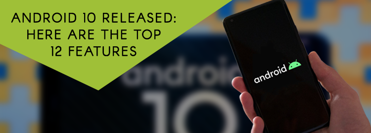 Android 10 Released. Here are the top 12 features - Promatics Technologies