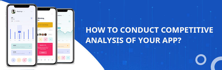 How to conduct competitive analysis of your app - Promatics Technologies