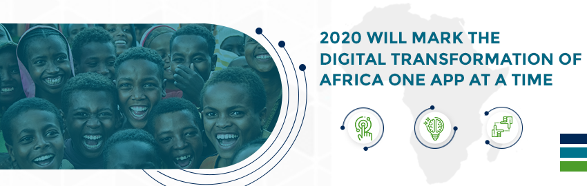 2020-will-mark-the-digital-transformation-of-Africa-one-App-at-a-time - Promatics Technologies