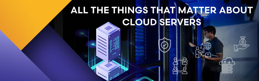 All The Things That Matter About Cloud Servers - Promatics Technologies