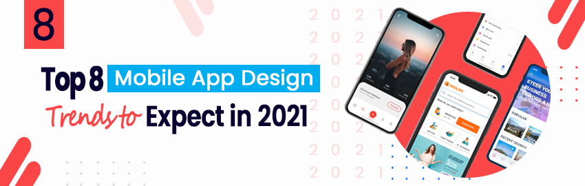Top-8-Mobile-App-Design-Trends-to-Expect-in-2021-Promatics-Technologies