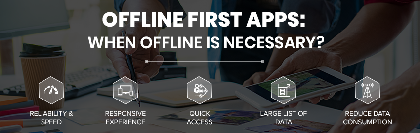 Offline First Apps_ When Offline is Necessary-Promatics Technologies