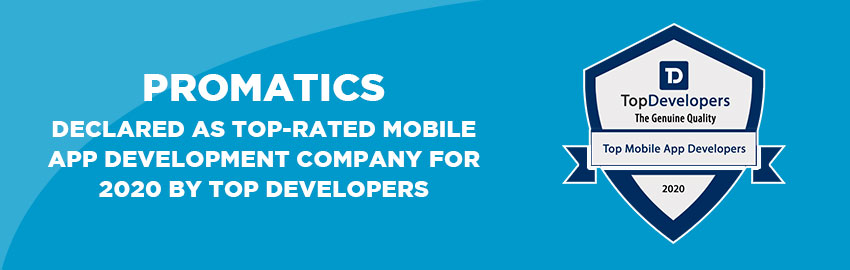 Promatics Declared as Top rated Mobile App Development Companyfor 2020 by Top Developers - Promatics Technologies