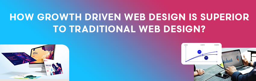 How-Growth-Driven-Web-Design-is-Superior-to-Traditional-Web-Design - Promatic-Technologies