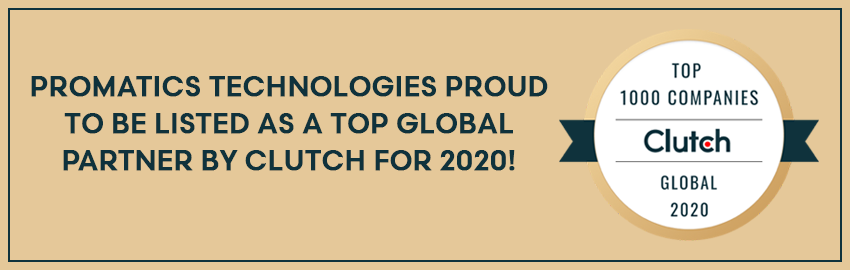 Promatics-Technologies-Proud-to-be-Listed-as-a-Top-Global-Partner-by-Clutch-for-2020!-Promatics-Technologies
