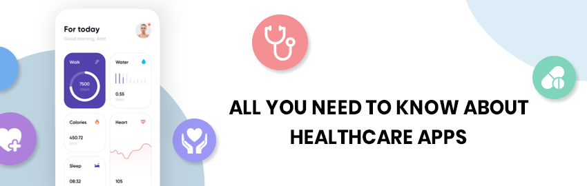 All you need to know about Healthcare Apps - Promatics Technologies
